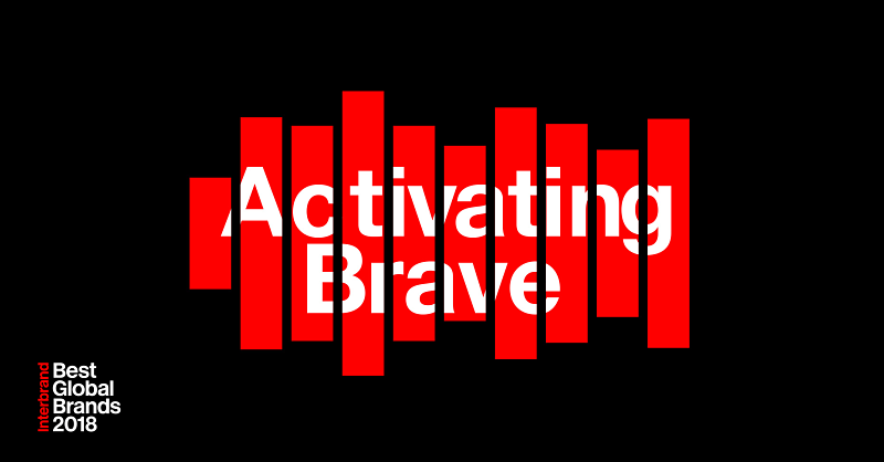best global brands 2018 activating brave